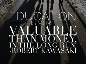 rich-dad-poor-dad-robert-kawasaki-quote-education-more-valuable-than-money